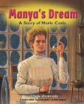 Manya's Dream A Story of Marie Curie