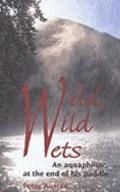 Wild Wild Wets An Aquaphiliac at the End of His Paddle