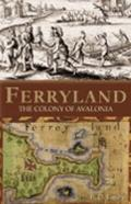 Ferryland : The Colony of Avalonia