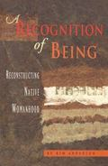 A Recognition of Being: Reconstructing Native Womanhood