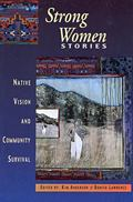 Strong Women Stories Native Vision and Community Survival
