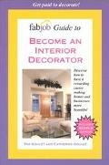 Fabjob Guide to Become an Interior Decorator Guide to Becoming an Interior Decorator