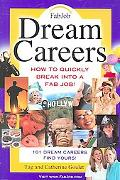 Dream Careers: How To Quickly Break Into A Fab Job