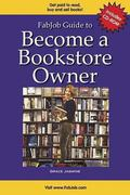 Fabjob Guide to Become a Bookstore Owner Discover How to Start a Business Selling New or Use...
