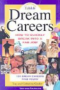 Dream Careers: How to Quickly Break into a Fab Job!