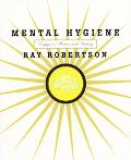 Mental Hygiene Essays on Writers and Writing