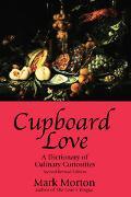 Cupboard Love A Dictionary of Culinary Curiosities