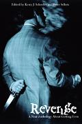 Revenge A Noir Anthology About Getting Even