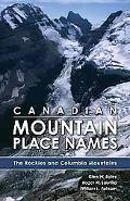 Canadian Mountain Place Names The Rockies And Columbia Mountains