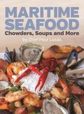 Maritime Seafood : Chowders, Soups and More
