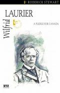 Wilfred Laurier A Pledge for Canada