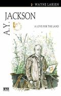 A.Y. Jackson A Love for the Land