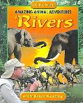 Amazing Animal Adventures in Rivers With Brian Keating