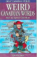 Weird Canadian Words How to Speak Canadian