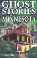 Ghost Stories of Minnesota