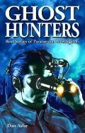 Ghost Hunters Vol. 1 : Real Stories of Paranormal Investigators