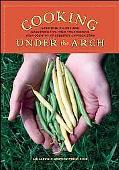 Cooking under the Arch: Cherished Recipes and Gardening Tips from the Rigorous High Country ...