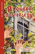 Pioneer Poltergeist An Alan Nearing Mystery 2