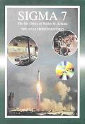 Sigma 7 The Six Orbits of Walter M. Schirra  The Nasa Mission Reports