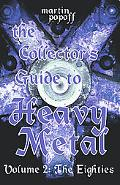 Collector's Guide to Heavy Metal The Eighties