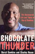 Chocolate Thunder The Uncensored Life And Times of Darryl Dawkins