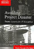 Avoiding Project Disaster Titanic Lessons for It Executives