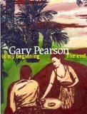 Gary Pearson: The End Is My Beginning