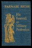 Barnabe Riche, His Farewell to Military Profession (Publications of the Barnabe Riche Society)
