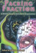 Packing Fraction And Other Tales of Science & Imagination