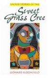 Sacred Stories of Sweet Grass Cree