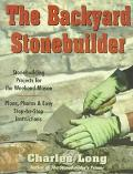 Backyard Stonebuilder: Stonebuilding Projects for the Weekend Mason