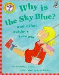 Why Is the Sky Blue ? And Other Outdoor Questions