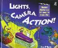 Lights, Camera, Action! Making Movies and TV from the Inside Out