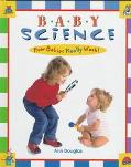 Baby Science How Babies Really Work!