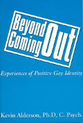 Beyond Coming Out Experiences of Positive Gay Identity