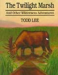 Twilight Marsh: And Other Wilderness Adventures