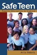 Safe Teen Powerful Alternatives to Violence
