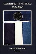 History of Art in Alberta, 1905-1970