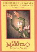 Maestro Preposterous Fables for Unusual Children