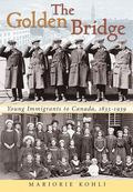 Golden Bridge Young Immigrants to Canada, 1833-1939