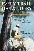 Every Trail Has A Story Heritage Travel In Canada