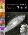 Better to Have Loved The Life of Judith Merril