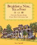 Breakfast at Nine, Tea at Four Favorite Recipes from Cape May's Mainstay Inn