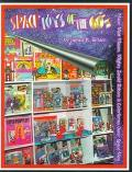 Space Toys of the 60's An Illustrated Collector's Guide to Major Matt Mason, Zeroid Robots a...