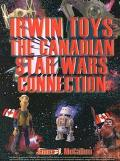 Irwin Toys The Canadian Star Wars Connection