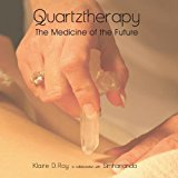 Quartztherapy: The Medicine of the Future