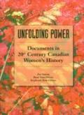 Unfolding Power: Documents in 20th Century Canadian Women's History