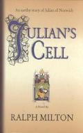 Julian's Cell The Earthy Story of Julian of Norwich
