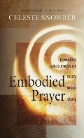 Embodied Prayer Toward a Wholeness of Body, Mind, and Soul