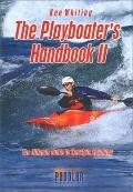 Playboater's Handbook 2 The Ultimate Guide to Freestyle Kayaking